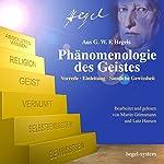 Phänomenologie des Geistes: Vorrede / Einleitung / Sinnliche Gewissheit | Georg Wilhelm Friedrich Hegel