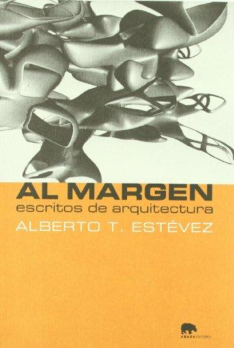 Descargar Libro Al Margen Escritos De Arquitectur Alberto T. Estévez