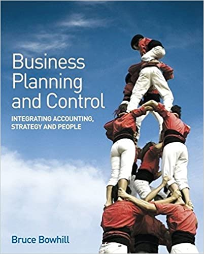 Business Planning and Control: Integrating Accounting, Strategy, and People by Bruce Bowhill (2008-05-19)