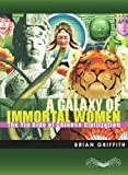 Image of A Galaxy of Immortal Women: The Yin Side of Chinese Civilization