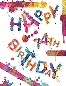 Happy 74th Birthday Cool Book To Use As Notebook Personal Journal Or Diary105 Lined Pages Gifts For 74 Year Old Women Men Mom