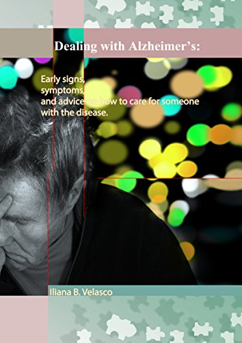 Dealing with Alzheimer's: Early signs, symptoms, and advice on how to care for someone with the disease by [Velasco, Iliana B.]