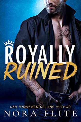 Royally Ruined (Bad Boy Royals Book 2) by [Flite, Nora]
