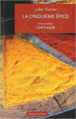 Lire un La cinquième épice : Livre premier, Carthage epub pdf