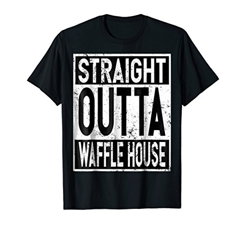 Straight Outta Waffle House T Shirt
