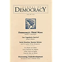 Journal of Democracy: China & the Lessons of Eastern Europe; Democracy's Third Wave; The Crisis of Perestroika; Nigeria's Search for a New Political Order; Egypt's Uneasy Party Politics; The Korean Experiment
