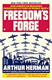 Freedom's Forge: How American Business Produced