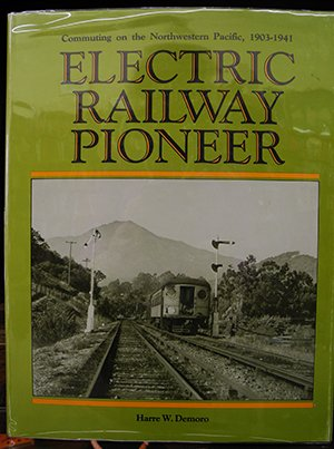 Northwestern Railroad Pacific (Electric Railway Pioneer: Commuting on the Northwestern Pacific, 1903-1941)