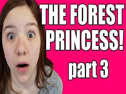 (The Forest Princess part 3)