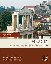 Thracia: Eine römische Provinz auf der Balkanhalbinsel von Gerda von Bülow (2008) Gebundene Ausgabe