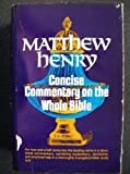Matthew Henry Concise Commentary on the Whole Bible, Matthew Henry and Thomas Scott, 080245190X