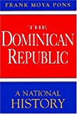 The Dominican Republic: A National History