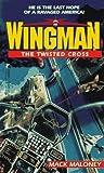 05 Wingman Twisted Cross by Mack Maloney (November 07,1997)