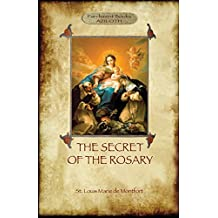 The Secret of the Rosary: A Classic of Marian Devotion (Aziloth Books)