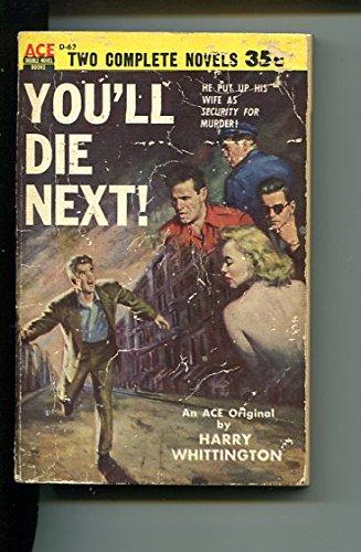 - YOU'LL DIE NEXT-#D-62-HARRY WHITTINGTON-FREDERICK C. DAVIS-ACE-good