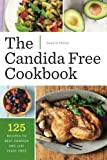 Candida Free Cookbook: 125 Recipes to Beat Candida and Live Yeast Free