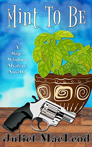 Mint To Be (Sage Wisdom Mysteries Book 2) by [MacLeod, Juliet]