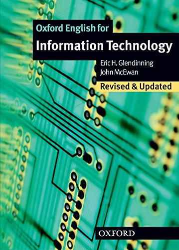 Oxford English for Information Technology: Information Technology. Student's Book (English for Careers) (Inglés) Tapa blanda – Edición estudiante, 31 may 2006 Eric H. Glendinning John McEwan S.A. 019457492X