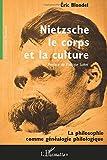 Nietzsche, le corps et la culture : La philosophie comme généalogie philologique