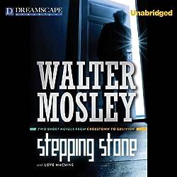 Stepping Stone & Love Machine