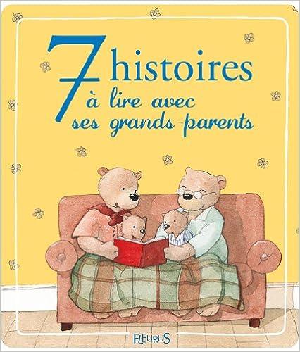 Livre gratuits en ligne 7 histoires à lire avec ses grands-parents pdf epub