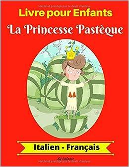 Livre Pour Enfants La Princesse Pasteque Italien Francais