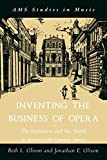 Inventing the Business of Opera: The Impresario and His World in Seventeenth Century Venice (AMS Studies in Music)