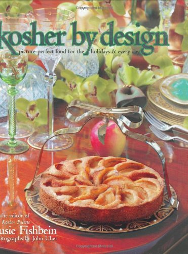 Kosher by Design: Picture Perfect Food for the Holidays & Every Day by Susie Fishbein