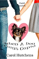 When A Dog Plays Cupid (Cupid Book #1)