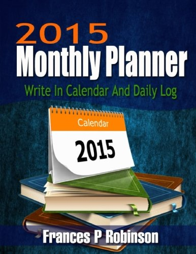 2015 Monthly Planner  Write In Calendar And Daily Log