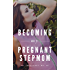 Becoming My Pregnant Stepmom: A TG, AP, Pregnancy and WG story