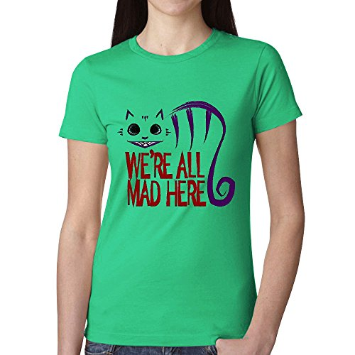 Timico Custom We're All Mad Here Women T Shirt Green (Leon's Outdoor Furniture)