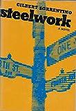Steelwork, Gilbert Sorrentino, 0394447107
