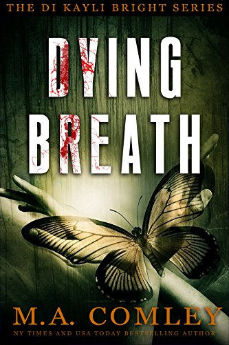 Dying Breath (DI Kayli Bright Book 5) by [Comley, M A]
