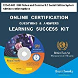 C2040-405 IBM Notes and Domino 9.0 Social Edition System Administration UpdateCertification Online Video Learning Made Easy