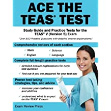 Ace the TEAS Test: Study Guide and Practice Tests for the TEAS V (Version 5) Exam