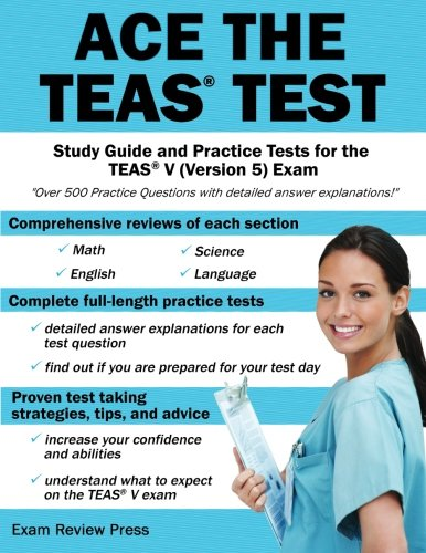 Ace the TEAS Test: Study Guide and Practice Tests for the TEAS V (Version 5) Exam -