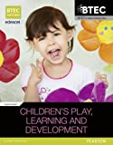 BTEC Level 3 National in Children's Play, Learning & Development Student Book 2 (BTEC National Children's Play, Learning and Development)