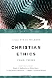 Christian Ethics: Four Views (Spectrum Multiview Book)