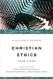Christian Ethics: Four Views (Spectrum Multiview Book)