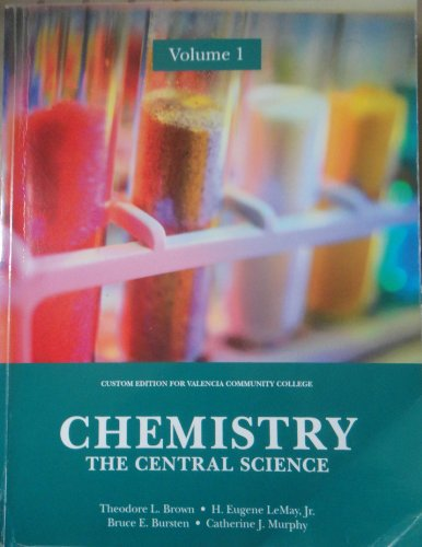 Chemistry: The Central Science Volume 1 (Custom Edition for Valencia Community College)