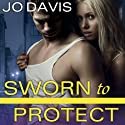 Sworn to Protect: Sugarland Blue Series, Book 1 Audiobook by Jo Davis Narrated by Sean Crisden