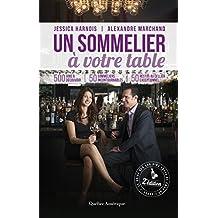 Un sommelier à votre table - 2e édition (French Edition)