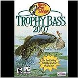 Bass Pro Shops: Trophy Bass 2007