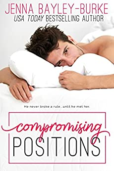Compromising Positions (Invested in Love Series Book 1) by [Bayley-Burke, Jenna]
