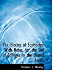 The Electra of Sophocles, Theodore D. Woolsey, 0554808226