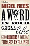 By Nigel Rees - A Word In Your Shell-Like