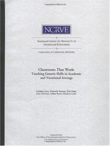 Classrooms That Work: Teaching Generic Skills in Academic and Vocational Settings