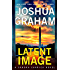 LATENT IMAGE: A Xandra Carrick Novel (Xandra Carrick Thrillers Book 2)