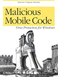 Malicious Mobile Code: Virus Protection for Windows, Roger A. Grimes, 156592682X